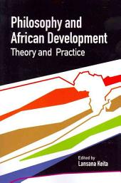 Philosophy and African Development: Theory and Practice