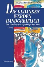 Die Gedanken werden Handgreiflich: Eine Sammlung psychopathologischer Texte, Ausgabe 2