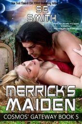 Merrick's Maiden: Cosmos' Gateway, Book 5