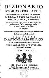 Dizionario storico portatile: contenente quanto vi ha di piu notabile nella storia sacra, profana, antica e moderna ...