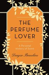 The Perfume Lover Book PDF