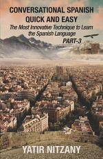 Conversational Spanish Quick and Easy - PART III
