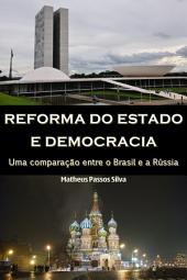 Reforma do estado e democracia: uma comparação entre o Brasil e a Rússia