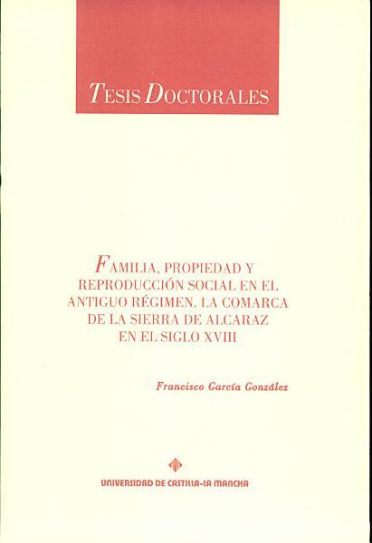 Familia Propiedad Y Reproduccion Social En El Antiguo Regimen