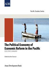 The Political Economy of Economic Reform in the Pacific: Executive Summary