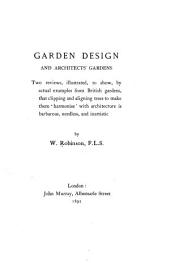 Garden Design and Architects' Gardens: Two Reviews, Illustrated, to Show, by Actual Examples from British Gardens, that Clipping and Aligning Trees to Make Them 'harmonise' with Architecture is Barbarous, Needless, and Inartistic
