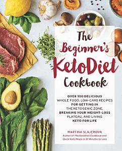 The Beginner s KetoDiet Cookbook Book