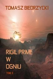 Rigil Prime w ogniu. Tom II