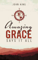 Amazing Grace Says It All PDF