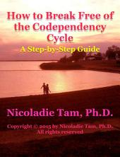 How to Break Free of the Codependency Cycle: A Step-by-Step Guide