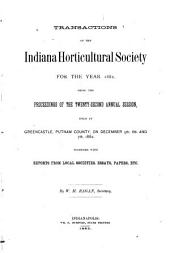 Transactions of the Indiana Horticultural Society for the Year ...: Being the Proceedings of the ... Annual Session, Volume 22
