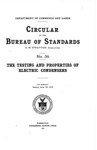 The Testing and Properties of Electric Condensers PDF