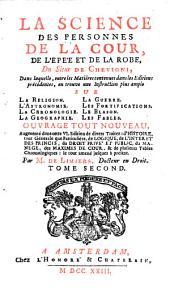 La Science Des Personnes De La Cour, De L'Epée Et De La Robe: Dans laquelle ... on trouve une Instruction plus ample Sur La Religion, Volume2