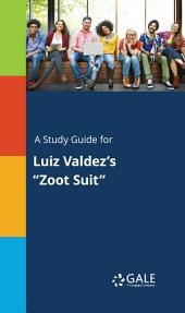 """A Study Guide for Luiz Valdez's """"Zoot Suit"""""""