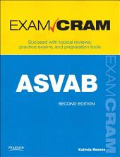 ASVAB Exam Cram: Armed Services Vocational Aptitude Battery, Edition 2