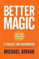Better Magic   How to Have Creative Ideas in 24 Steps