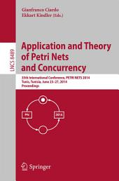 Application and Theory of Petri Nets and Concurrency: 35th International Conference, PETRI NETS 2014, Tunis, Tunisia, June 23-27, 2014, Proceedings