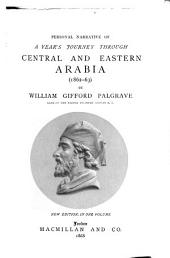 Personal Narrative of a Year's Journey Through Central and Eastern Arabia (1862-63)