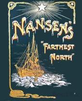 Farthest North (Illustrated): Volume One