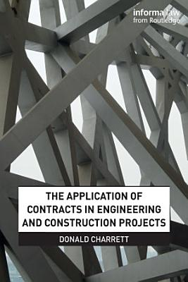 The Application of Contracts in Engineering and Construction Projects PDF