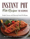 Instant Pot Fish Recipes for Beginners