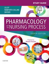 Study Guide for Pharmacology and the Nursing Process - E-Book: Edition 8