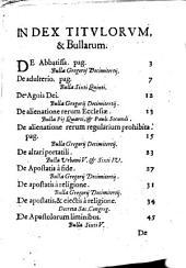 Summa bullarum, siue constitutionum apostolicarum: Tam veterum, quam recentiorum magis praticabilium ...