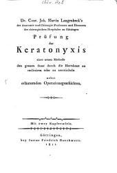 Prüfung der Keratonyxis einer neuen Methode den grauen Staar durch die Hornhaut zu recliniren oder zu zerstückeln nebst erl. Operationsgeschichten mit 2 Kupfertafeln