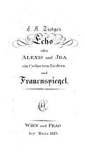 Echo oder Alexis und Ida, ein Cyclus von Liedern und Frauenspiegel