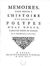 Mémoires pour servir à l'histoire d'un genre de polypes d'eau douce, à bras en forme de cornes: Volume1