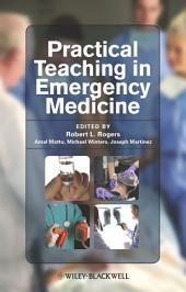 Practical Teaching in Emergency Medicine