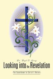 Looking into the Revelation: The Countdown to Christ's Return