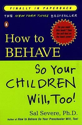 How to Behave So Your Children Will  Too  PDF