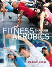 Fitness through Aerobics: Edition 9