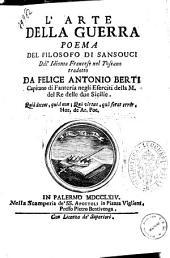 L'arte della guerra poema del filosofo di Sansouci dall'idioma francese nel toscano tradotto da Felice Antonio Berti