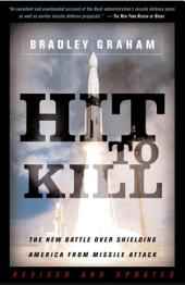 Hit To Kill: The New Battle Over Shielding America From Missile Attach