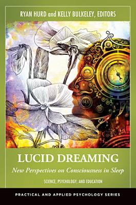 Lucid Dreaming  New Perspectives on Consciousness in Sleep  2 volumes  PDF