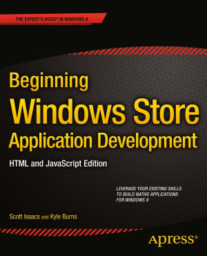 Beginning Windows Store Application Development     HTML and JavaScript Edition PDF