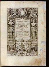 Symbolorum & emblematum ... centuria ...: ... ex re herbaria desumtorum centuria una. 1