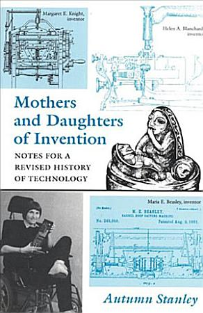 Mothers and Daughters of Invention PDF