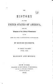 The History of the United States of America: From the Adoption of the Federal Constitution to the End of the Sixteenth Congress, Volume 6