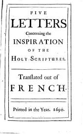 Five Letters Concerning the Inspiration of the Holy Scriptures