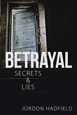 Betrayal Secrets   Lies