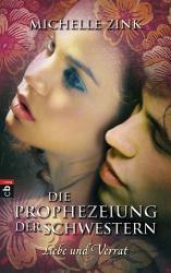 Die Prophezeiung der Schwestern   Liebe und Verrat PDF
