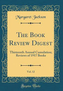 The Book Review Digest  Vol  12 PDF