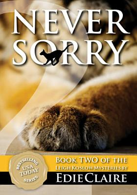 Never Sorry   2 Leigh Koslow Mystery Series