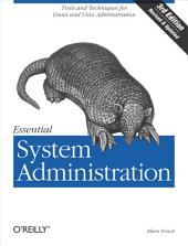 Essential System Administration: Tools and Techniques for Linux and Unix Administration, Edition 3