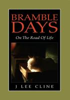 3  Bramble Days   on the Road of Life PDF