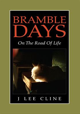 3  Bramble Days   on the Road of Life PDF