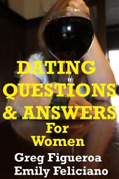 Dating Questions And Answers For Women (dating advice)